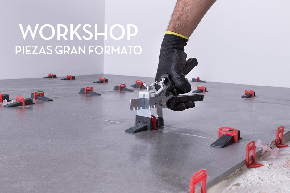 WORKSHOP – PIEZAS GRAN FORMATO