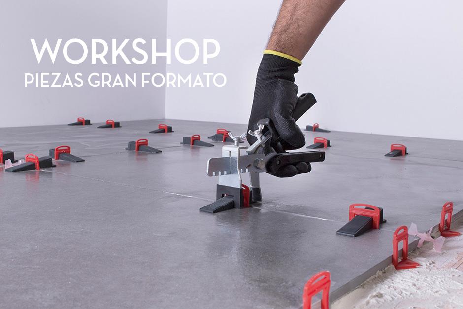 WORKSHOP – PIEZAS GRAN FORMATO
